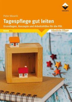 Tagespflege gut leiten (eBook, ePUB) - Wawrik, Peter