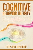 Cognitive Behavior Therapy: Become Your Own Therapist: A Practical Step by Step Guide to Managing and Overcoming Stress, Depression, Anxiety, Panic, and Other Mental Health Issues (eBook, ePUB)