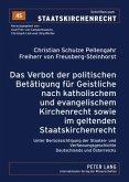 Das Verbot der politischen Betaetigung fuer Geistliche nach katholischem und evangelischem Kirchenrecht sowie im geltenden Staatskirchenrecht (eBook, PDF)
