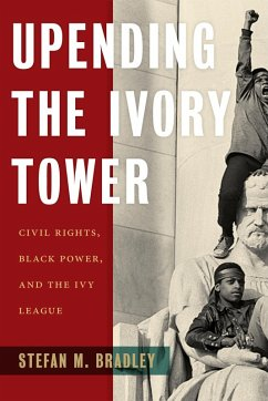 Upending the Ivory Tower (eBook, ePUB) - Bradley, Stefan M.