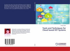 Tools and Techniques for Cloud based IOT Systems