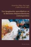Los imaginarios apocalipticos en la literatura hispanoamericana contemporanea (eBook, PDF)