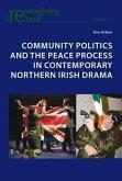 Community Politics and the Peace Process in Contemporary Northern Irish Drama (eBook, PDF)