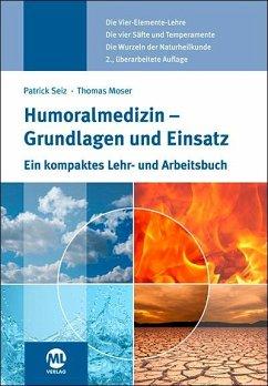 Humoralmedizin - Grundlagen und Einsatz - Seiz, Patrick; Moser, Thomas