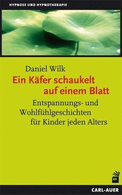 Ein Käfer schaukelt auf einem Blatt - Wilk, Daniel