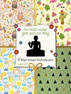 Am Arsch vorbei geht auch ein Weg - 10 Bögen lässiges Geschenkpapier - Reinwarth, Alexandra