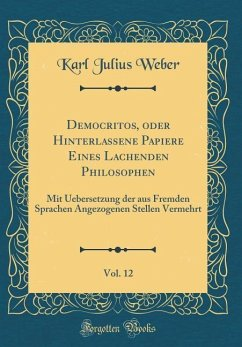 Democritos, oder Hinterlassene Papiere Eines Lachenden Philosophen, Vol. 12