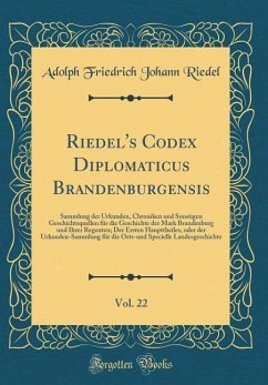 Riedel's Codex Diplomaticus Brandenburgensis, Vol. 22