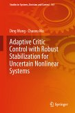 Adaptive Critic Control with Robust Stabilization for Uncertain Nonlinear Systems (eBook, PDF)
