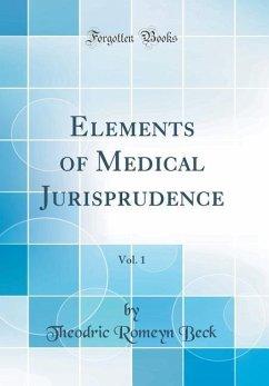 Elements of Medical Jurisprudence, Vol. 1 (Clas...