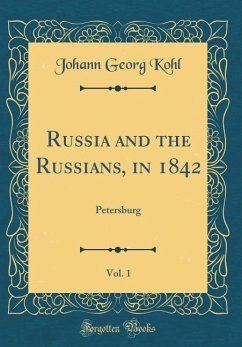 Russia and the Russians, in 1842, Vol. 1