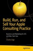 Build, Run, and Sell Your Apple Consulting Practice (eBook, PDF)