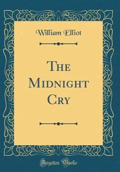 The Midnight Cry (Classic Reprint)