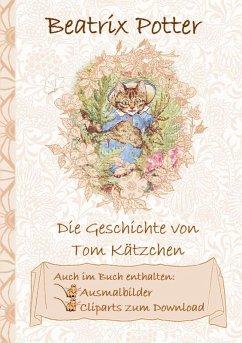 Die Geschichte von Tom Kätzchen (inklusive Ausm...