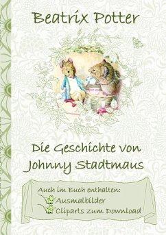 Die Geschichte von Johnny Stadtmaus (inklusive ...