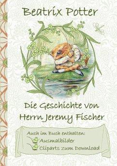 Die Geschichte von Herrn Jeremy Fischer (inklusive Ausmalbilder und Cliparts zum Download) (eBook, ePUB)