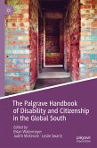 The Palgrave Handbook of Disability and Citizenship in the Global South (eBook, PDF)