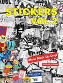 Stickers Vol. 2: From Punk Rock to Contemporary Art. (Aka More Stuck-Up Crap)