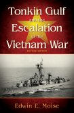 Tonkin Gulf and the Escalation of the Vietnam War Revised Edition