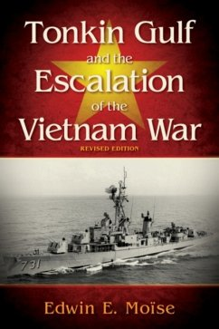 Tonkin Gulf and the Escalation of the Vietnam War Revised Edition - Moise, Edwin E.