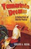 Tamarindo Dreams: A Collection of Barrio Poetry