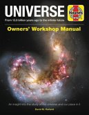 Universe Owners' Workshop Manual: From 13.8 Billion Years Ago to the Infinite Future - An Insight Into the Study of the Universe and Our Place in It