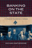 Banking on the State: The Financial Foundations of Lebanon