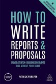 How to Write Reports and Proposals: Create Attention-Grabbing Documents That Achieve Your Goals