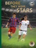 Before They Were Stars: How Messi, Alex Morgan, and Other Soccer Greats Rose to the Top