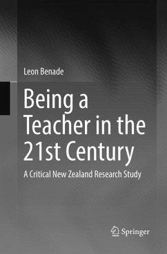 Being A Teacher in the 21st Century - Benade, Leon