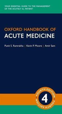 Oxford Handbook of Acute Medicine - Ramrakha, Punit; Moore, Kevin; Sam, Amir