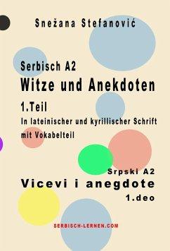 Serbisch A2 Witze und Anekdoten 1.Teil / Srpski A2 Vicevi i anegdote 1.deo (eBook, ePUB) - Stefanovic, Snezana