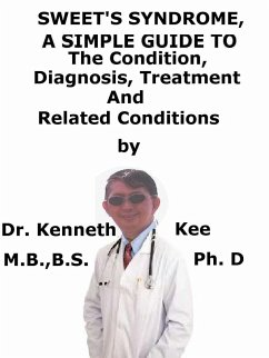 Sweet?s Syndrome, A Simple Guide To The Conditi...