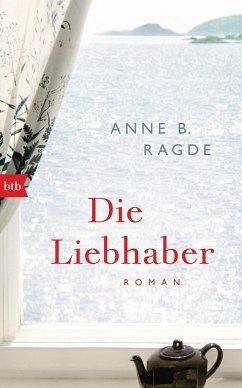 Die Liebhaber / Die Lügenhaus-Serie Bd.5 - Ragde, Anne B.
