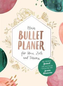 Mein Bullet-Planer für Ideen, Ziele und Träume - Arensmeier, Jasmin