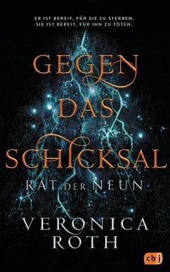 Gegen das Schicksal / Rat der Neun Bd.2 - Roth, Veronica