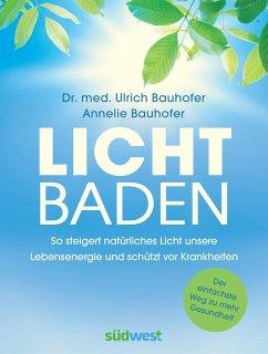 Lichtbaden - Bauhofer, Ulrich;Bauhofer, Annelie