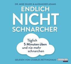 Endlich Nichtschnarcher, 1 Audio-CD - Dilkes, Mike; Adams, Alexander