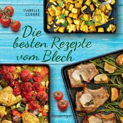 Die besten Rezepte vom Blech für Hauptgerichte und Desserts - Guerre, Isabelle