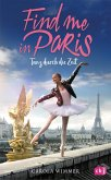 Tanz durch die Zeit / Find me in Paris Bd.1
