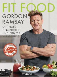 Fit Food - Optimale Gesundheit und Fitness mit Genuss - Ramsay, Gordon