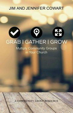 Grab, Gather, Grow (eBook, ePUB) - Cowart, Jennifer; Cowart, Jim