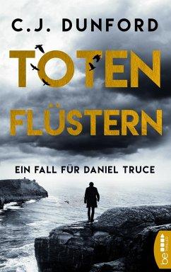 Totenflüstern (eBook, ePUB) - Dunford, C. J.