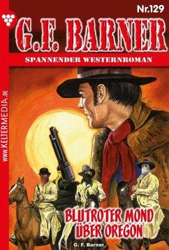 G.F. Barner 129 ? Western (eBook, ePUB)