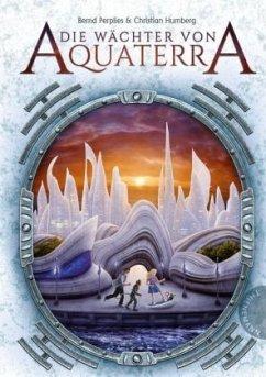 Die Wächter von Aquaterra Bd.1 (Mängelexemplar) - Perplies, Bernd; Humberg, Christian