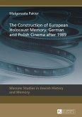 Construction of European Holocaust Memory: German and Polish Cinema after 1989 (eBook, PDF)