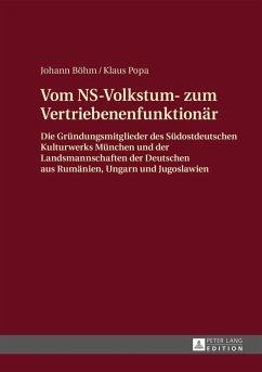 Vom NS-Volkstum- zum Vertriebenenfunktionaer (eBook, PDF) - Bohm, Johann