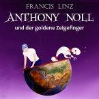 Anthony Noll und der goldene Zeigefinger (MP3-Download)