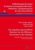 Der regulierungsrechtliche Rahmen fuer ein Offshore-Stromnetz in der Nordsee (eBook, PDF)