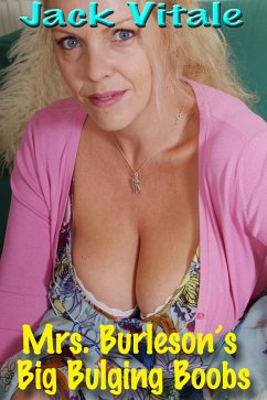Mrs. Burleson?s Big Bulging Boobs (eBook, ePUB)